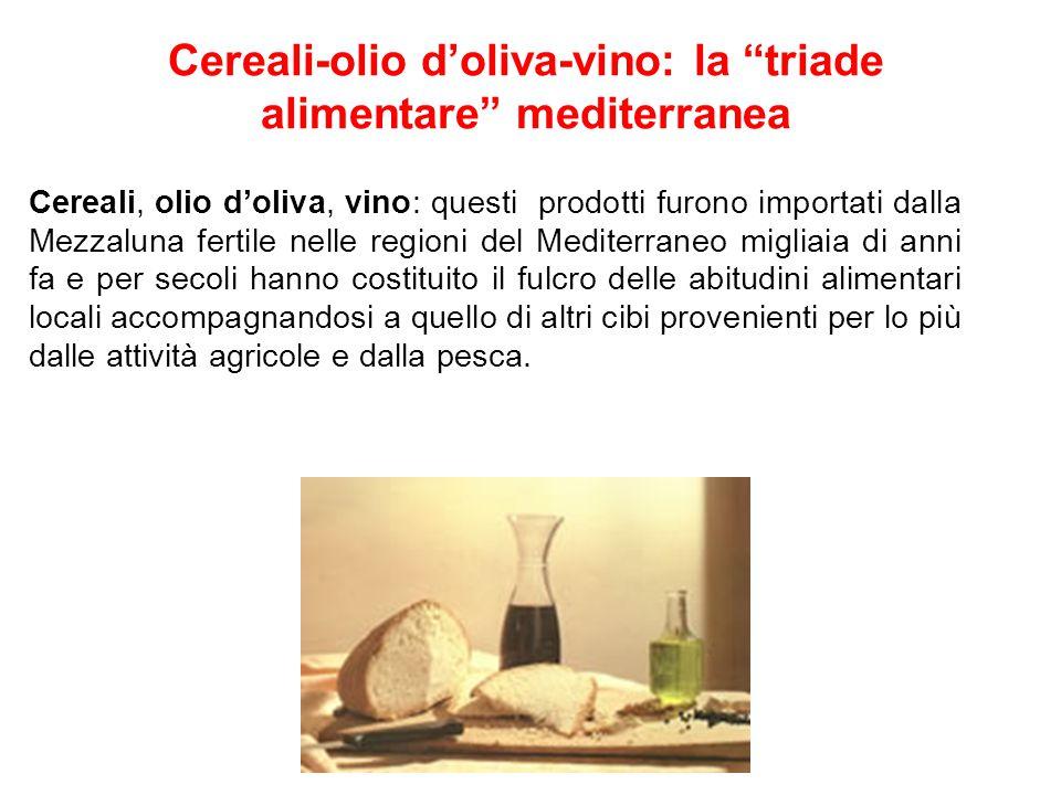 Cereali-olio d'oliva-vino: la triade alimentare mediterranea