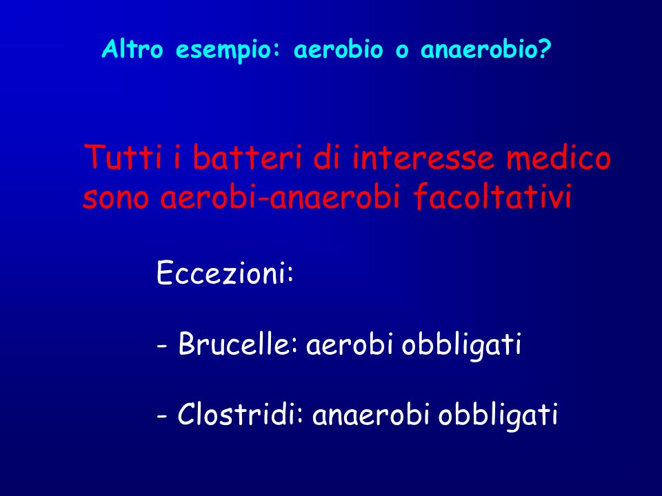 Tutti i batteri di interesse medico sono aerobi-anaerobi facoltativi