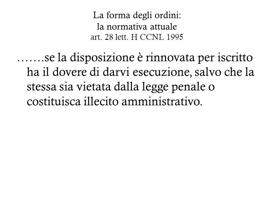 La forma degli ordini: la normativa attuale art. 28 lett. H CCNL 1995