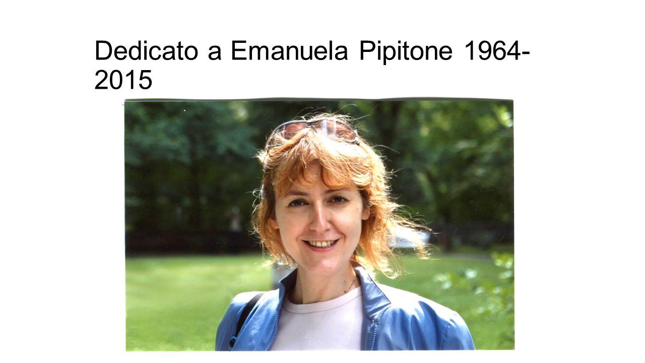 Dedicato a Emanuela Pipitone 1964-2015