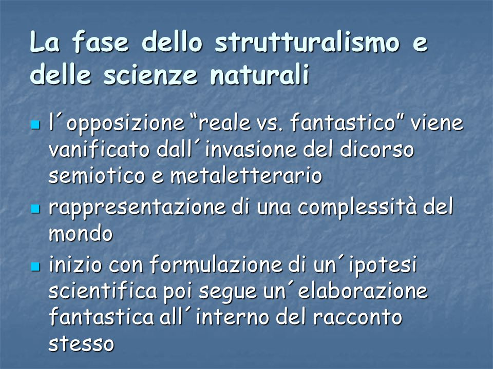 La fase dello strutturalismo e delle scienze naturali
