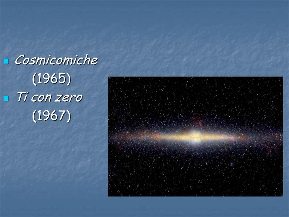 Cosmicomiche (1965) Ti con zero (1967)
