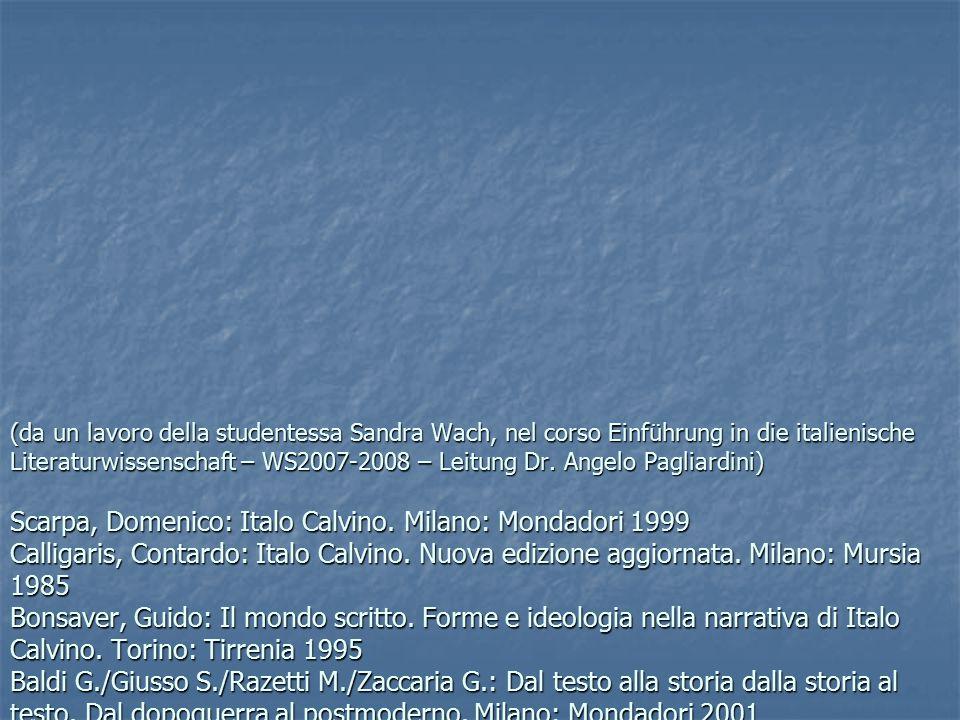 (da un lavoro della studentessa Sandra Wach, nel corso Einführung in die italienische Literaturwissenschaft – WS2007-2008 – Leitung Dr.