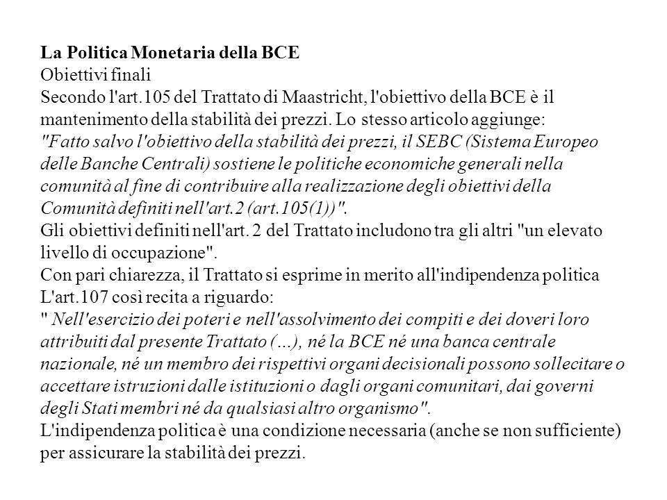 La Politica Monetaria della BCE Obiettivi finali Secondo l art