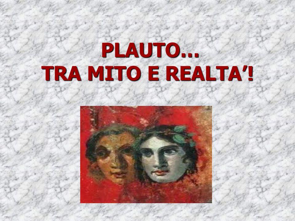PLAUTO… TRA MITO E REALTA'!