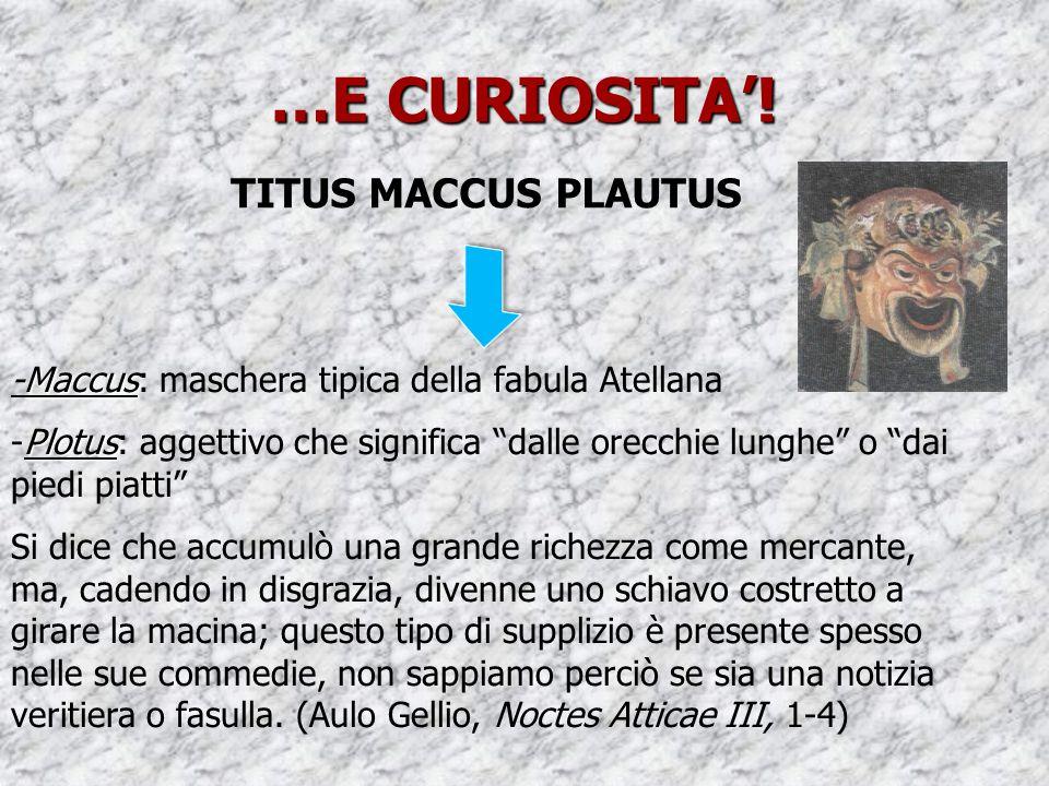 …E CURIOSITA'! TITUS MACCUS PLAUTUS