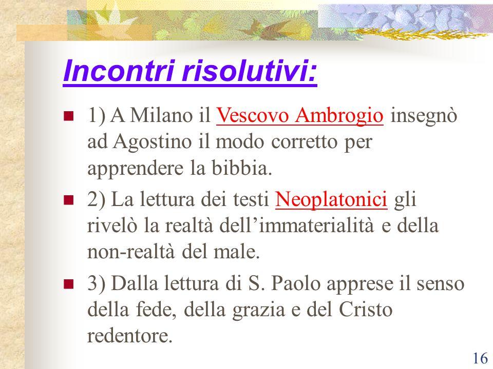 Incontri risolutivi: 1) A Milano il Vescovo Ambrogio insegnò ad Agostino il modo corretto per apprendere la bibbia.