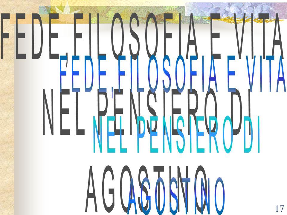 FEDE,FILOSOFIA E VITA NEL PENSIERO DI AGOSTINO