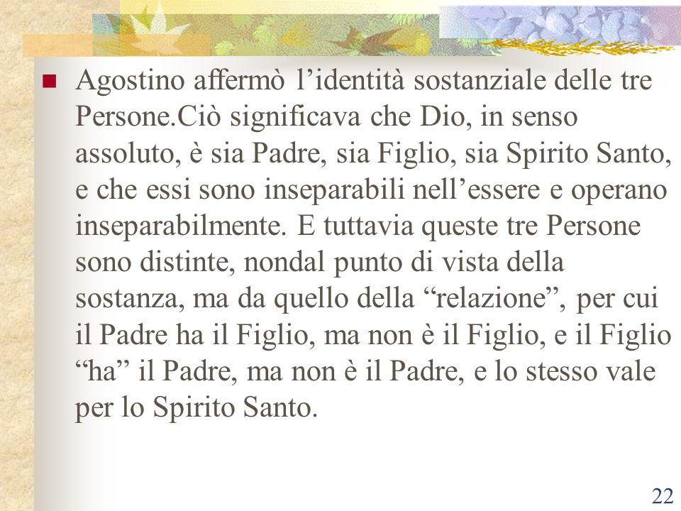 Agostino affermò l'identità sostanziale delle tre Persone