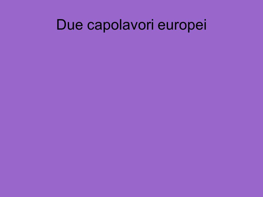 Due capolavori europei