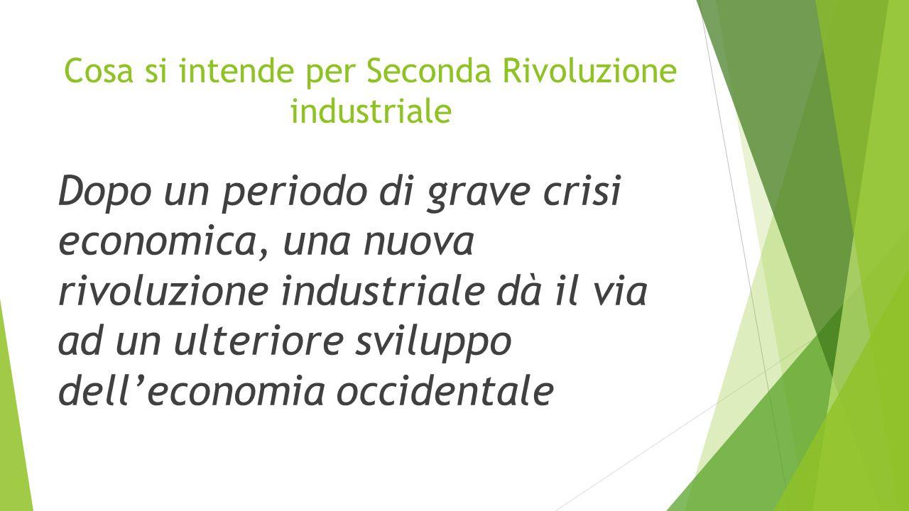 Cosa si intende per Seconda Rivoluzione industriale
