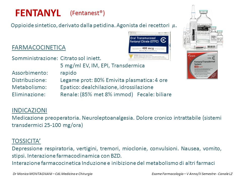 FENTANYL (Fentanest®) FARMACOCINETICA INDICAZIONI TOSSICITA'