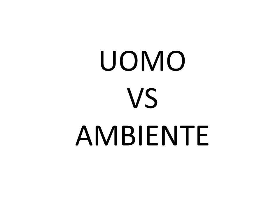 UOMO VS AMBIENTE