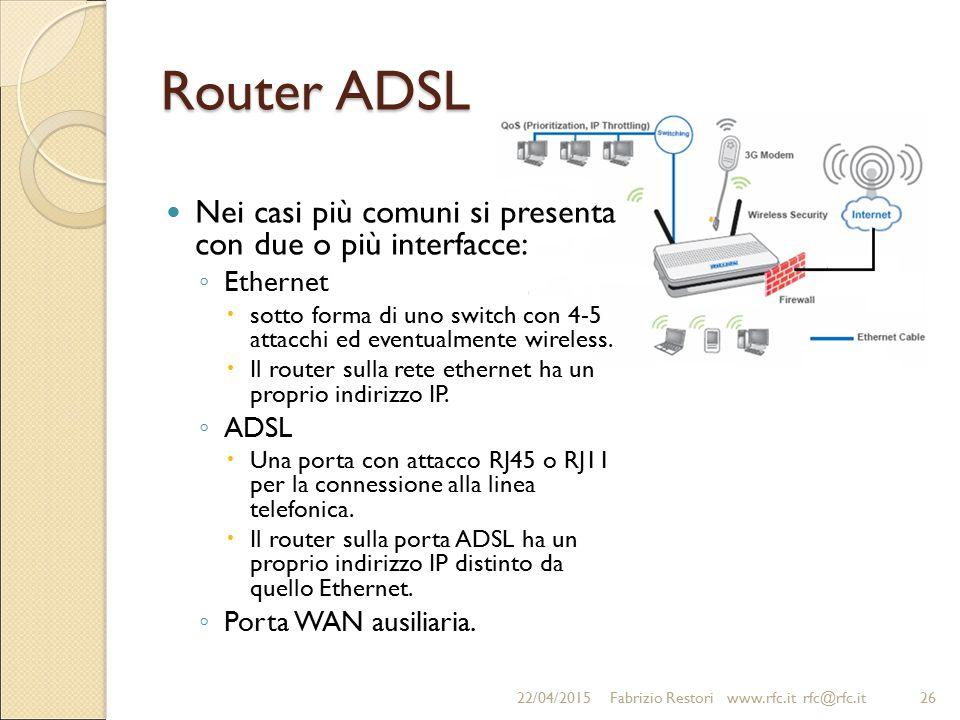 Router ADSL Nei casi più comuni si presenta con due o più interfacce: