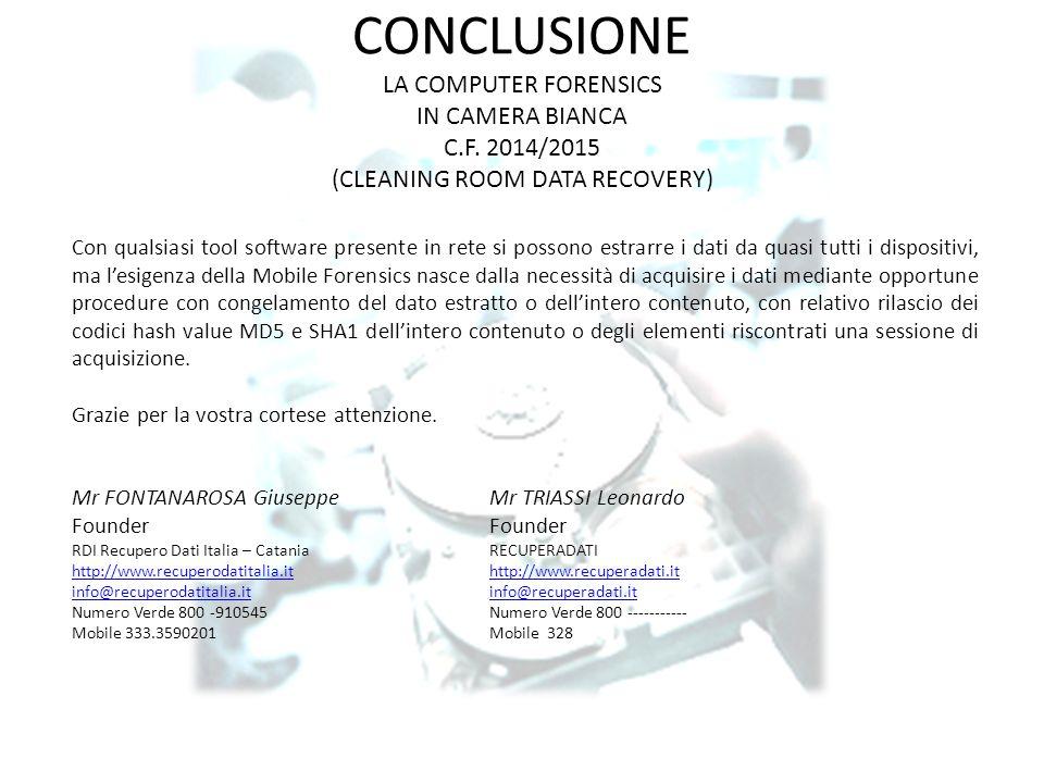 CONCLUSIONE LA COMPUTER FORENSICS IN CAMERA BIANCA C. F
