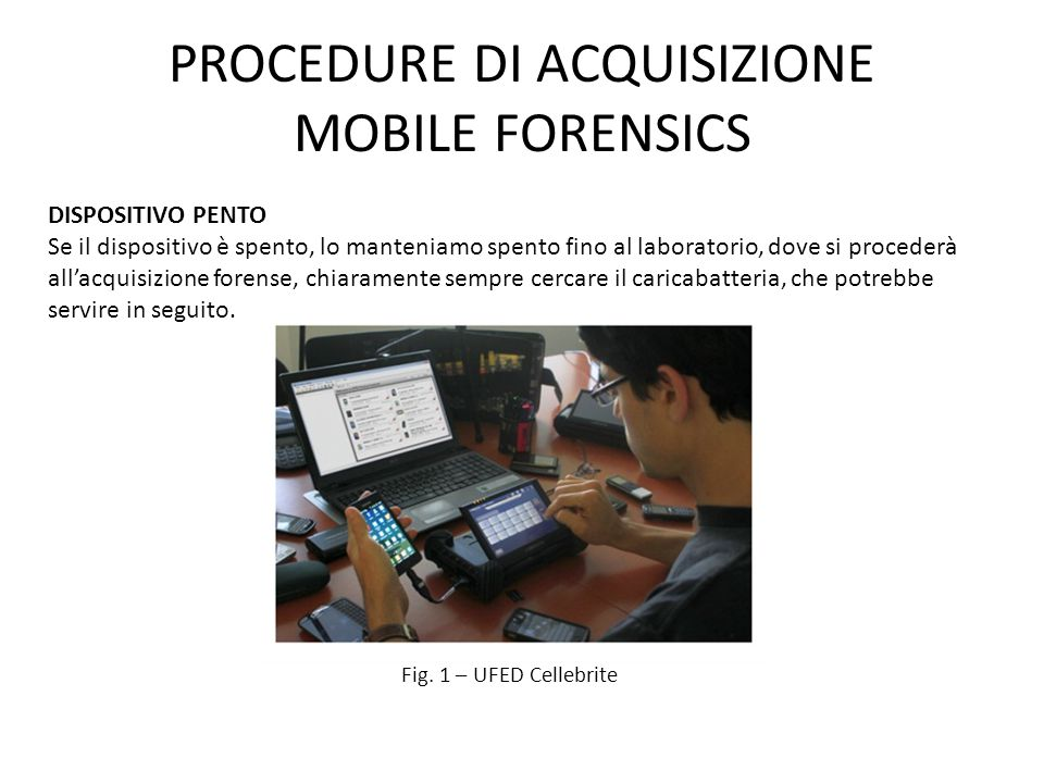 PROCEDURE DI ACQUISIZIONE MOBILE FORENSICS
