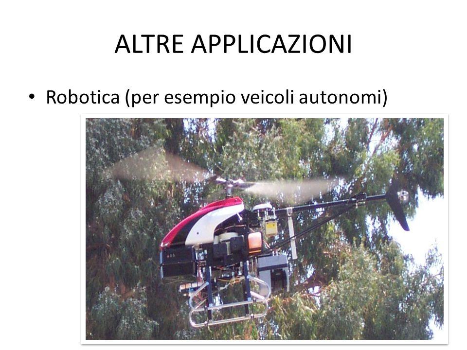ALTRE APPLICAZIONI Robotica (per esempio veicoli autonomi)