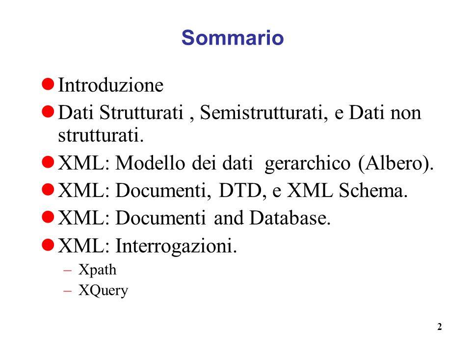 Dati Strutturati , Semistrutturati, e Dati non strutturati.