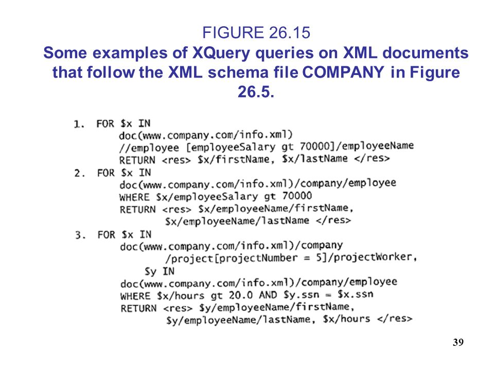 FIGURE 26.15 Some examples of XQuery queries on XML documents that follow the XML schema file COMPANY in Figure 26.5.