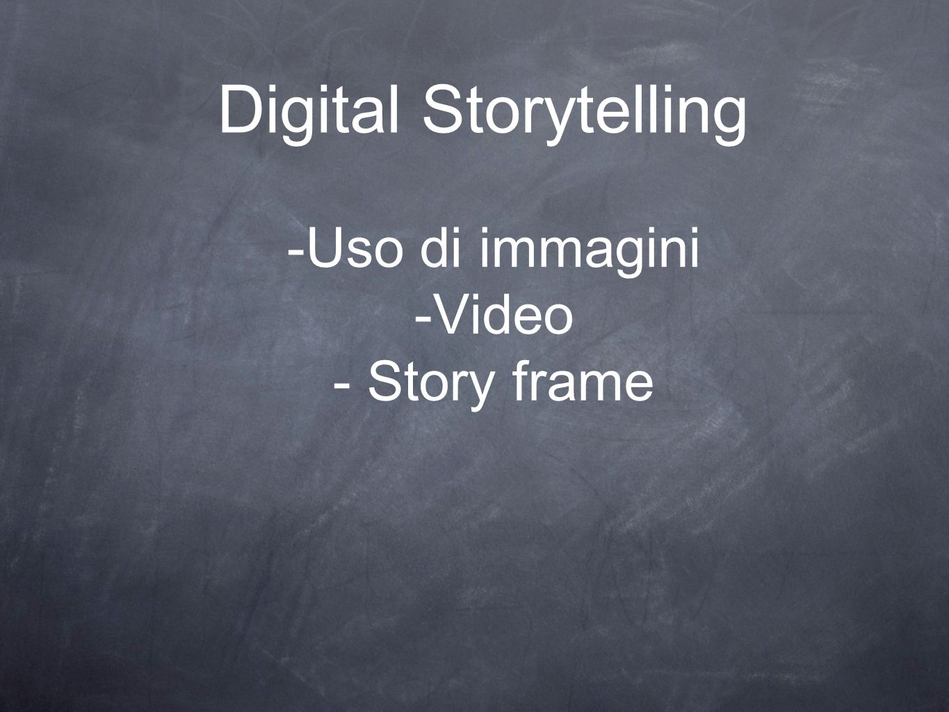 Digital Storytelling -Uso di immagini Video - Story frame