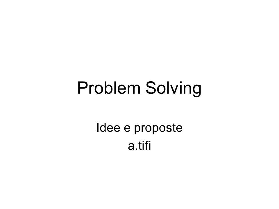 Problem Solving Idee e proposte a.tifi