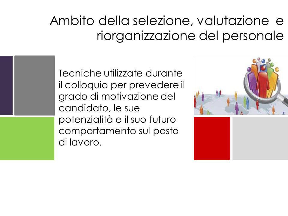 Ambito della selezione, valutazione e riorganizzazione del personale