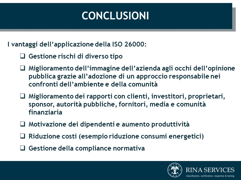 CONCLUSIONI I vantaggi dell'applicazione della ISO 26000: