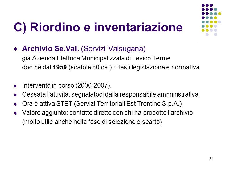 C) Riordino e inventariazione