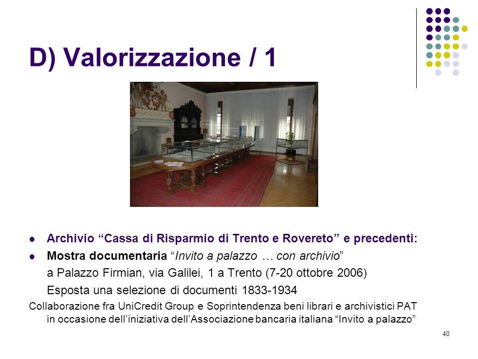 D) Valorizzazione / 1 Archivio Cassa di Risparmio di Trento e Rovereto e precedenti: Mostra documentaria Invito a palazzo … con archivio