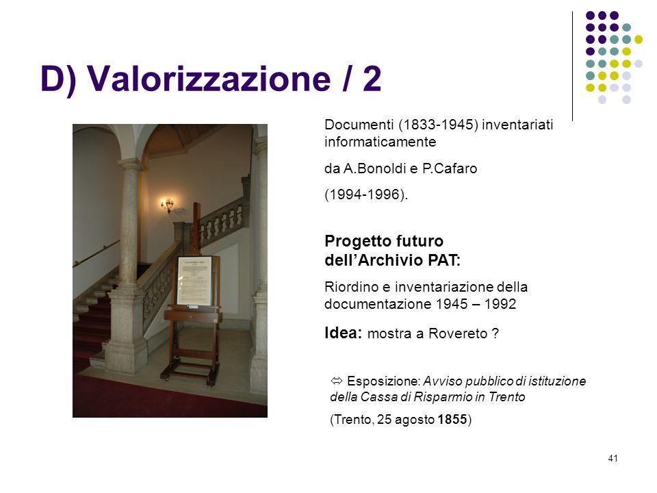 D) Valorizzazione / 2 Progetto futuro dell'Archivio PAT: