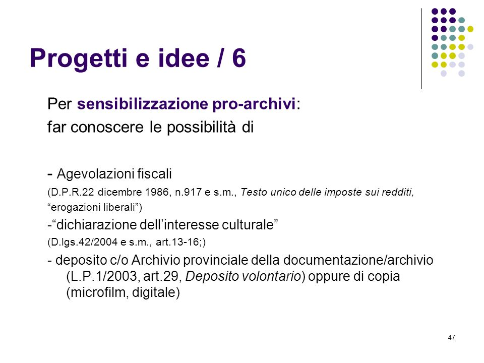 Progetti e idee / 6 Per sensibilizzazione pro-archivi: