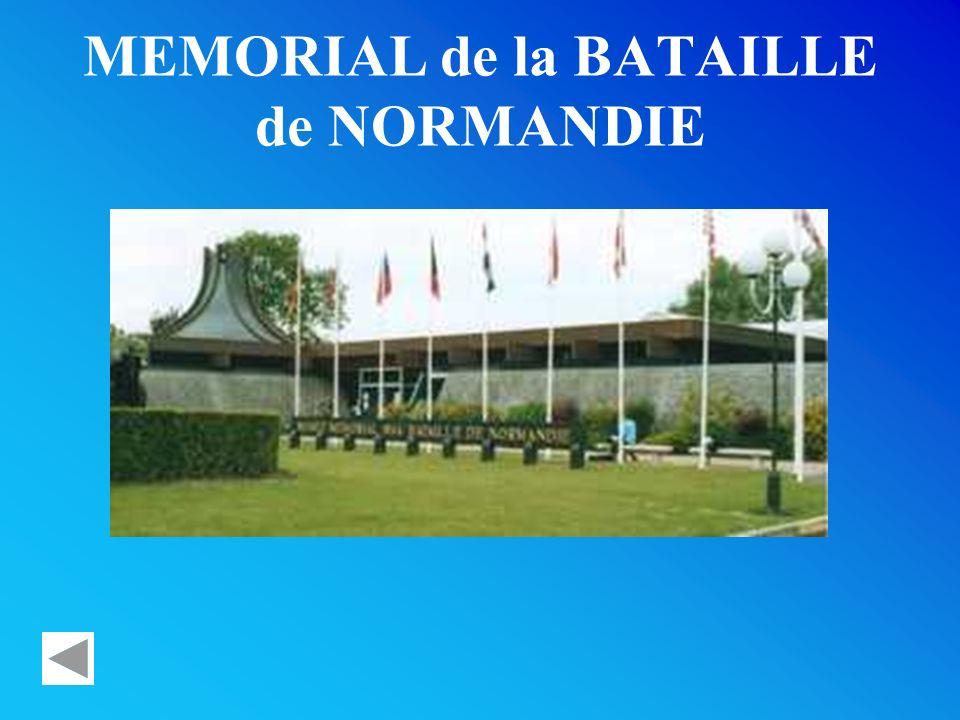 MEMORIAL de la BATAILLE de NORMANDIE