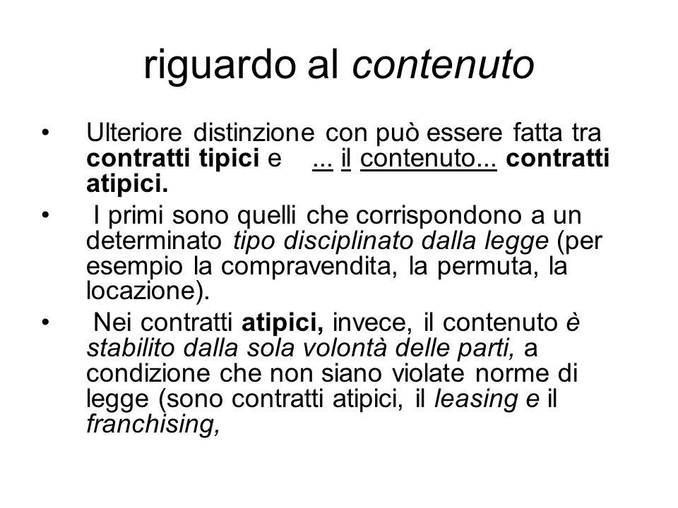 riguardo al contenuto Ulteriore distinzione con può essere fatta tra contratti tipici e ... il contenuto... contratti atipici.