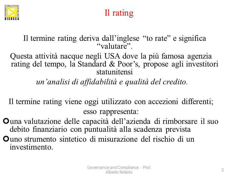 Il rating Il termine rating deriva dall'inglese to rate e significa valutare .