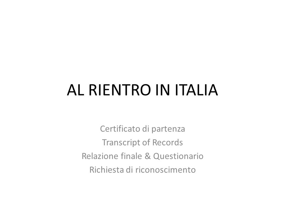AL RIENTRO IN ITALIA Certificato di partenza Transcript of Records