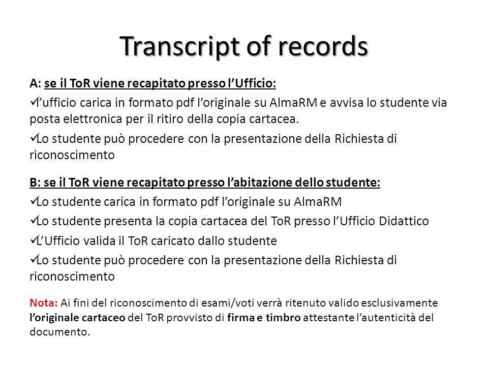 Transcript of records A: se il ToR viene recapitato presso l'Ufficio:
