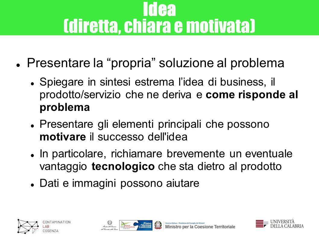 Idea (diretta, chiara e motivata)