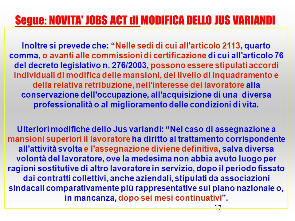 Segue: NOVITA JOBS ACT di MODIFICA DELLO JUS VARIANDI