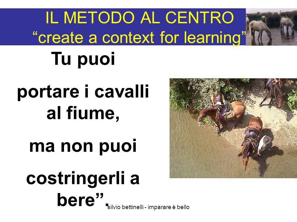 IL METODO AL CENTRO create a context for learning