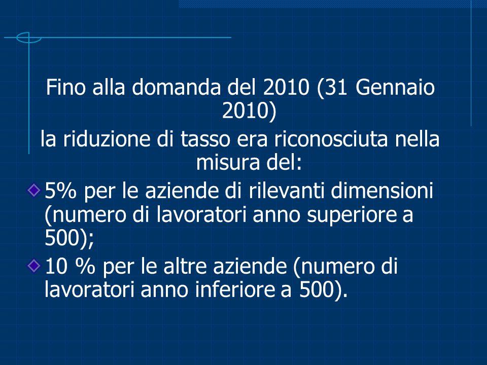 Dal Gennaio 2011, L'INAIL, con delibera del Presidente – Commissario ha previsto l'incremento delle percentuali di riduzione: