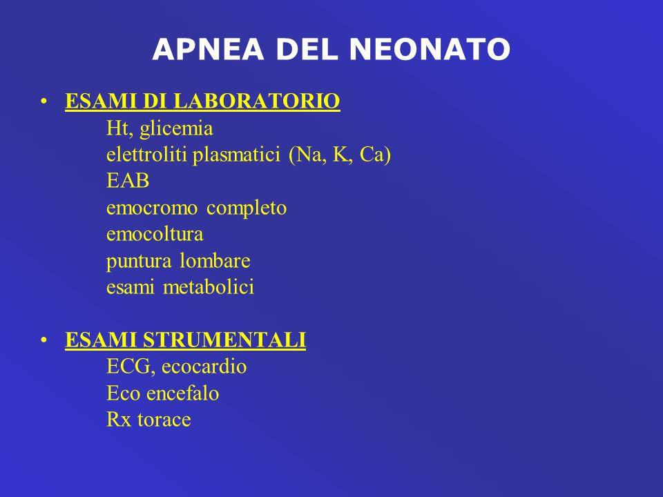 APNEA DEL NEONATO ESAMI DI LABORATORIO Ht, glicemia