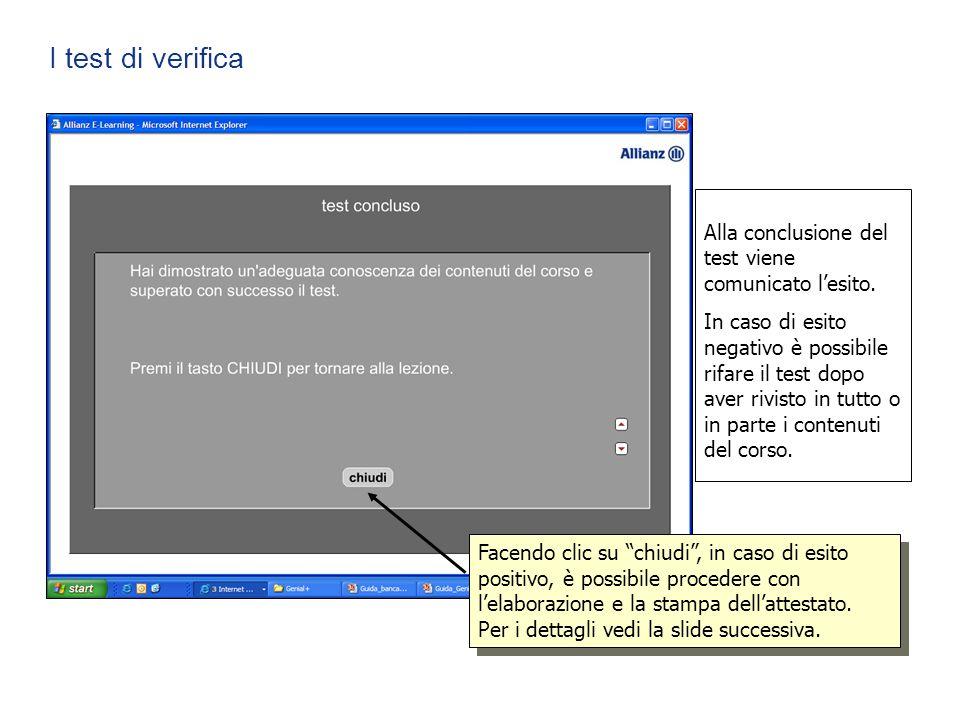 I test di verifica Alla conclusione del test viene comunicato l'esito.