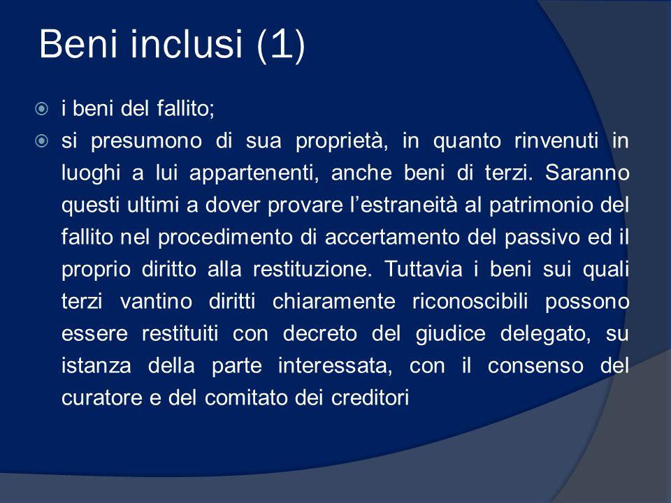 Beni inclusi (1) i beni del fallito;