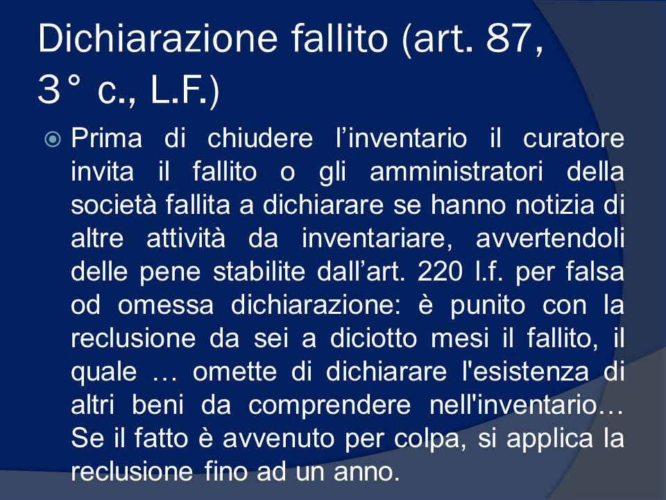 Dichiarazione fallito (art. 87, 3° c., L.F.)