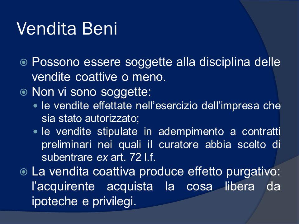 Vendita Beni Possono essere soggette alla disciplina delle vendite coattive o meno. Non vi sono soggette: