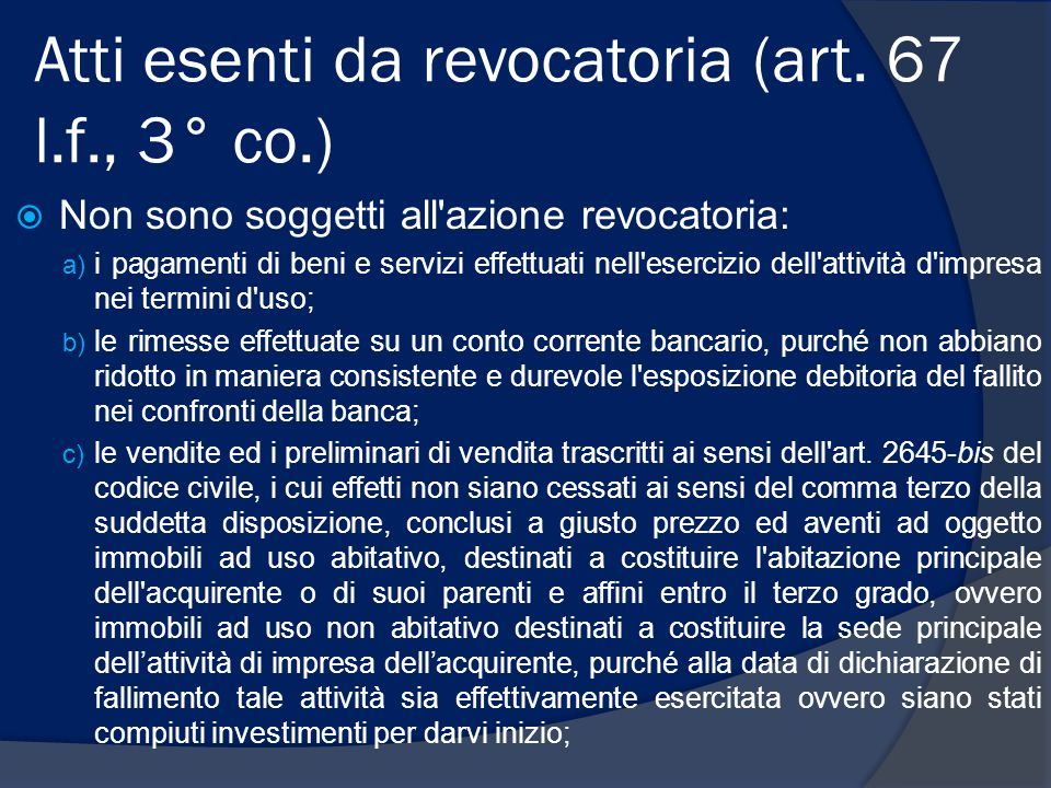 Atti esenti da revocatoria (art. 67 l.f., 3° co.)