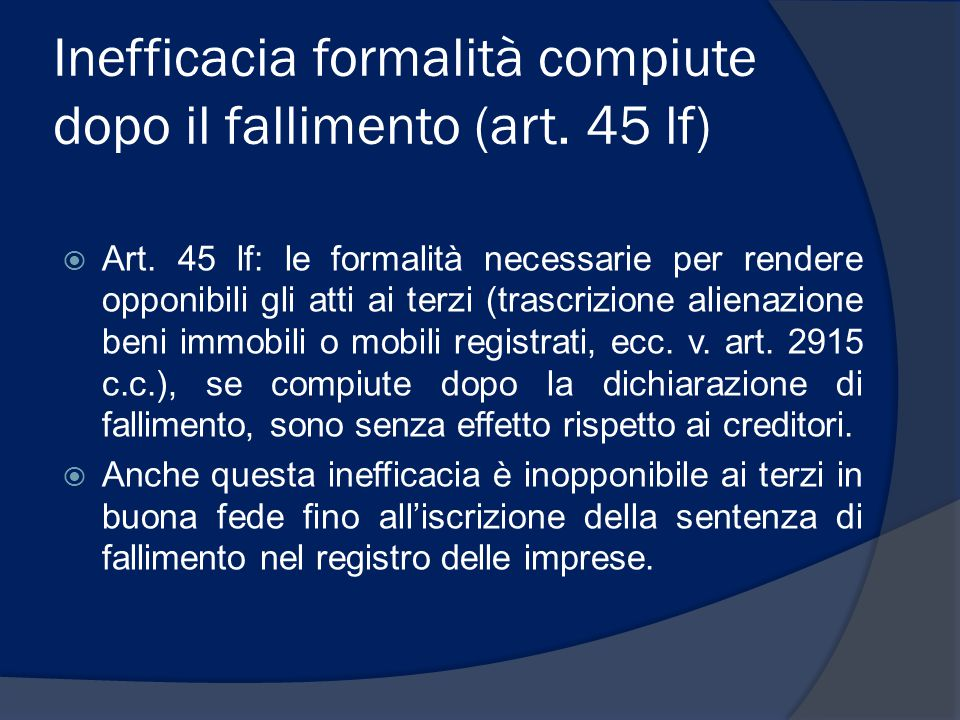 Inefficacia formalità compiute dopo il fallimento (art. 45 lf)