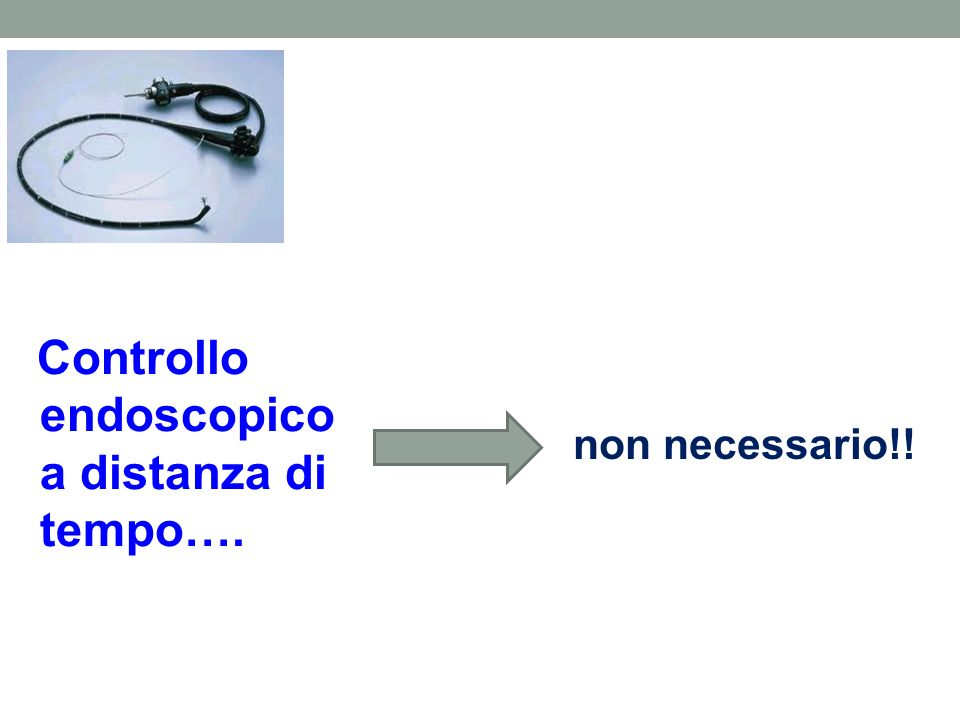 Controllo endoscopico a distanza di tempo….
