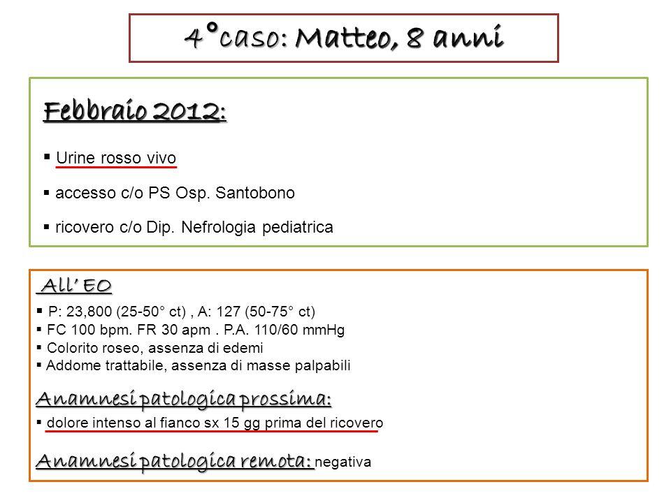 4°caso: Matteo, 8 anni Febbraio 2012: All' EO