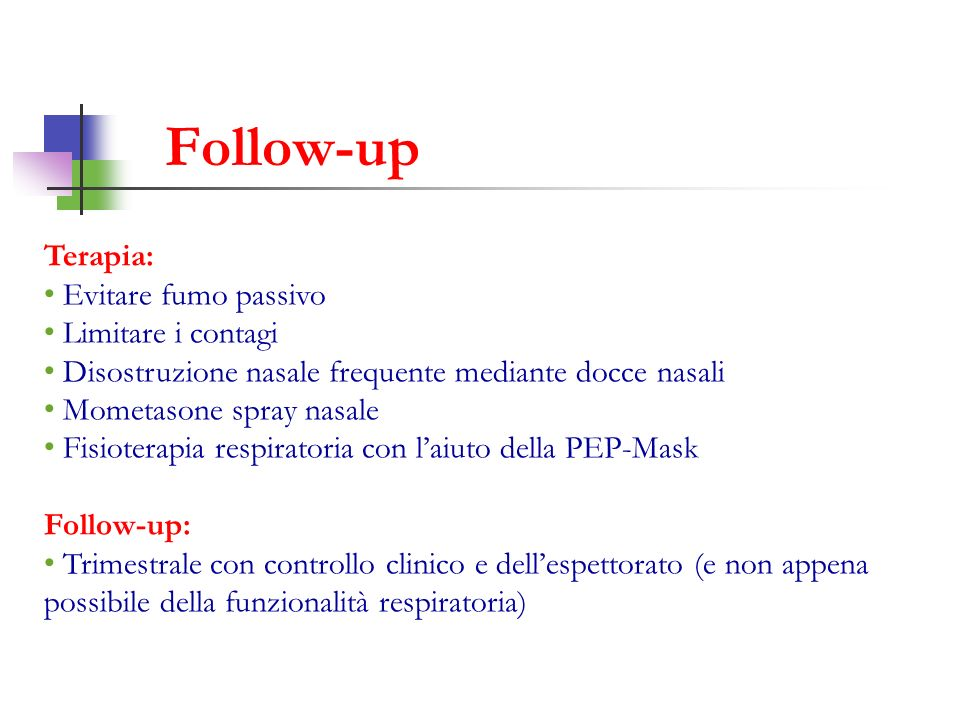 Follow-up Terapia: Evitare fumo passivo Limitare i contagi